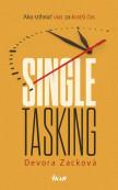 Singletasking: Ako urobiť viac v kratšom čase