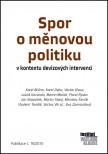 Spor o měnovou politiku v kontextu devizových intervencí