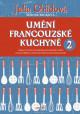 Umění francouzské kuchyně II