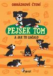 Pejsek Tom a jak to začalo