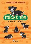 Psíček Tom a ako to začalo- obrázkové čítanie