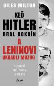 Keď Hitler bral kokaín a Leninovi ukradli moozog