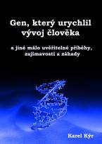 Gen, který urychlil vývoj člověka… a jiné málo uvěřitelné příběhy, zajímavosti a záhady