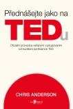Přednášejte jako na TEDu – Oficiální průvodce veřejným vystupováním od kurátora konference TED