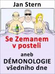 Se Zemanem v posteli aneb démonologie všedního dne