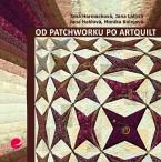 Od patchworku po artquilt