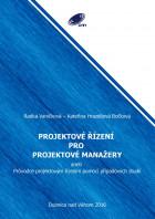 Projektové řízení pro projektové manažery: Průvodce projektovým řízením pomocí případových studií