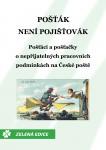 Pošťák není pojišťovák: Pošťáci a pošťačky o nepřijatelných pracovních podmínkách na České poště