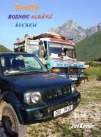 Toulky Bosnou Albánií Řeckem