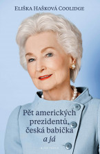 Pět amerických prezidentů, česká babička a já
