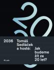 2036. Tomáš Sedláček a hosté: Jak budeme žít za 20 let?