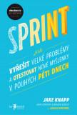Sprint – Jak vyřešit velké problémy a otestovat nové myšlenky v pouhých pěti dnech