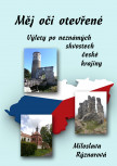 Měj oči otevřené: Výlety po neznámých skvostech české krajiny