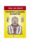 MUDr. Jan Cimický – Psychotesty a desatera na každý den