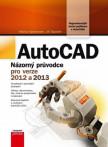 AutoCAD: Názorný průvodce pro verze 2012 a 2013