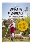 Zvířata v zahradě - pro radost i užitek