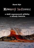 Krvavý ledovec a další zapomenuté příběhy a záhady historie