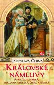 Královské námluvy - Anna Jagelonská, královna uherská, česká a římská