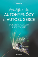 Využijte sílu autohypnózy a autosugesce