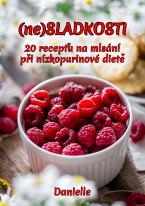 (ne)SLADKOSTI: 20 receptů na mlsání při nízkopurinové dietě