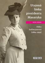 Utajená láska prezidenta Masaryka...