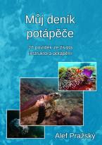 Můj deník potápěče: 27 povídek ze života instruktora potápění