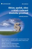 Občan, spolek, obec a úřad v ochraně životního prostředí