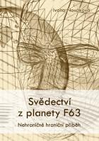 Svědectví z planety F63: Nehraničně hraniční příběh