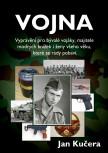 Vojna: Vyprávění pro bývalé vojáky, majitele modrých knížek i ženy všeho věku, které se rády pobaví