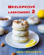 Bezlepkové laskominy 2: 55 fantastických receptů na tradiční i neobyčejné dezerty