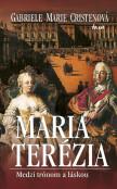 Mária Terézia. Medzi trónom a láskou,