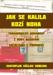 Jak se kalila Kozí Noha: Tragikomický dokument z doby budování socialismu v pohraničí