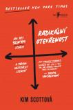 Radikální otevřenost – Jak být silným lídrem a přitom neztrácet lidskost