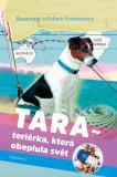 Tara, teriérka, která obeplula svět