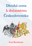 Dlouhá cesta k dočasnému Československu
