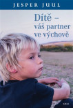 Dítě – váš partner ve výchově