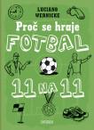 Proč se hraje fotbal jedenáct na jedenác