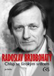 Radoslav Brzobohatý - Chlap se širokým srdcem