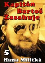 Kapitán Bartoš zasahuje 5: Láska nade vše