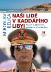 Naši lidé v Kaddáfího Libyi (2.vyd.)