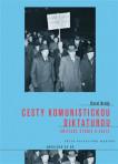 Cesty komunistickou diktaturou