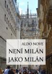 Není Milán jako Milán