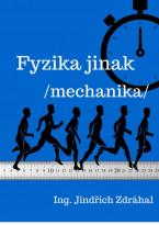 Fyzika jinak: Mechanika