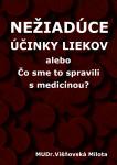 Nežiadúce účinky liekov: Čo sme to spravili s medicínou?