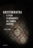 Aristokratka a vlna zločinnosti na zámku Kostka