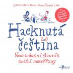 Hacknutá čeština – Neortodoxní slovník dnešní mateřštiny