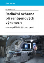 Radiační ochrana při rentgenových výkonech - to nejdůležitější pro praxi