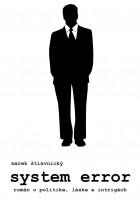 System error: Román o politike, láske a intrigách