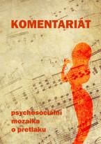Komentariát: psychosociální mozaika o přetlaku