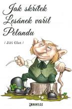 Jak skřítek Lesánek vařil Pelandu